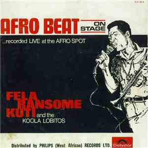 Fela Ransome Kuti & His Koola Lobitos - Afro Beat Live