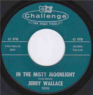 Jerry Wallace - In The Misty Moonlight / Even The Bad Times Are Good