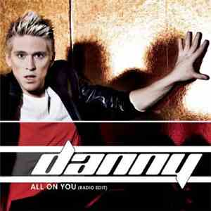 Danny - All On You