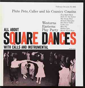 Piute Pete, Caller And His Country Cousins - All About Square Dances With C ...