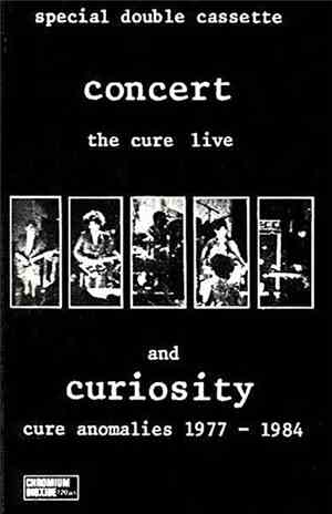 The Cure - Concert (The Cure Live) And Curiosity (Cure Anomalies 1977 - 198 ...