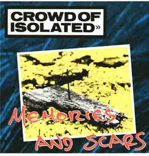 Crowd Of Isolated - Memories And Scars