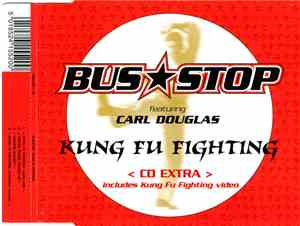 Bus Stop Featuring Carl Douglas - Kung Fu Fighting