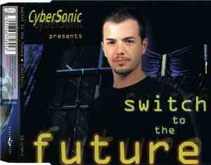 CyberSonic  - Switch To The Future