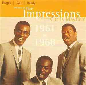 The Impressions Featuring Curtis Mayfield - People Get Ready: The Best Of T ...