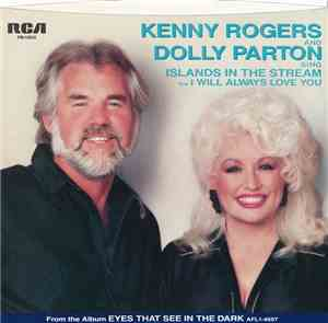Kenny Rogers And Dolly Parton - Islands In The Stream b/w I Will Always Lov ...