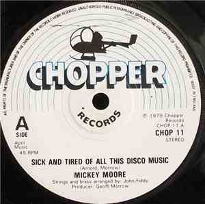 Mickey Moore - Sick And Tired Of All This Disco Music