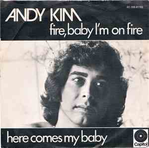 Andy Kim - Fire, Baby I'm On Fire / Here Comes My Baby