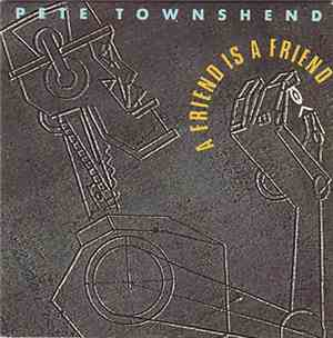 Pete Townshend - A Friend Is A Friend