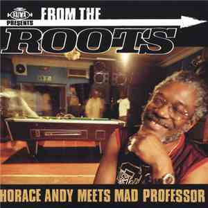 Horace Andy Meets Mad Professor - From The Roots