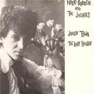 Nikki Sudden And The Jacobites - Jangle Town