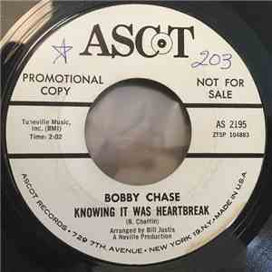 Bobby Chase - Knowing It Was Heartbreak