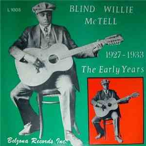 Blind Willie McTell - The Early Years 1927-1933