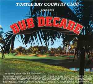 Various - Turtle Bay Country Club Presents Dub Decade