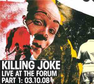 Killing Joke - Live At The Forum Part 1: 03.10.08