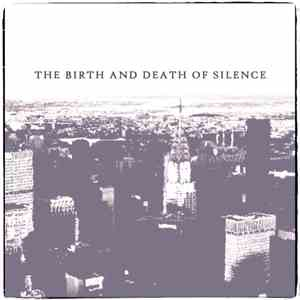 The Birth And Death Of Silence - The Birth And Death Of Silence