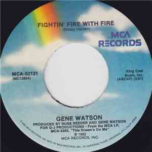 Gene Watson - Fightin' Fire With Fire / What She Don't Know Won't Hurt Her