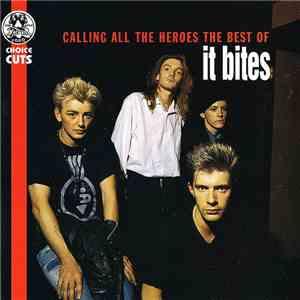 It Bites - Calling All The Heroes - The Best Of It Bites