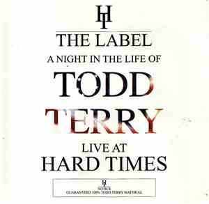 Todd Terry - A Night In The Life Of Todd Terry - Live At Hard Times