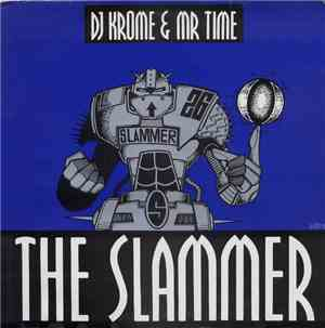 DJ Krome & Mr Time - The Slammer