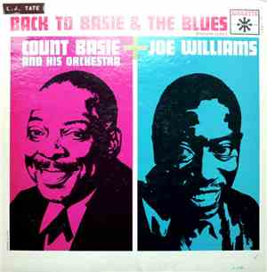 Count Basie & His Orchestra & Joe Williams - Back To Basie & The Blues