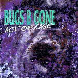 Bugs B Gone - Act Of Rage