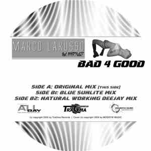 Marco Larusso Feat. Mirage - Bad 4 Good