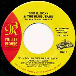 Bob B. Soxx & The Blue Jeans - Why Do Lover's Break Each Other's Heart / Zi ...