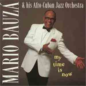 Mario Bauzá & His Afro-Cuban Jazz Orchestra - My Time Is Now