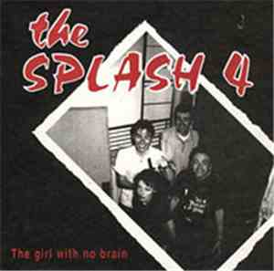 The Splash Four - The Girl With No Brain